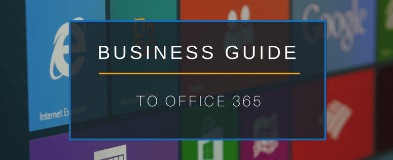 A Business Guide to Office 365