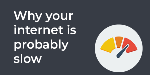 3 reasons why your office internet might not be running at full speed.